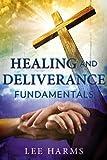 Healing & Deliverance Fundamentals