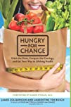 Hungry for Change Ditch the Diets Conquer the Cravings and