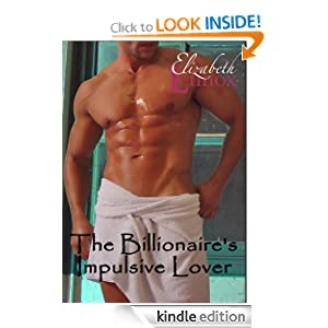 "The Billionaire""s Impulsive Lover (The Sisterhood) Elizabeth Lennox"