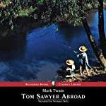 Tom Sawyer Abroad (       UNABRIDGED) by Mark Twain Narrated by Norman Dietz