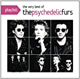 Playlist: The Very Best of Psychedelic Furs Psychedelic Furs