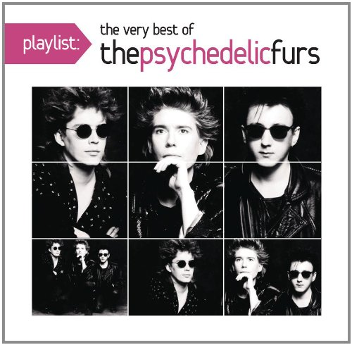 Playlist: The Very Best of Psychedelic Furs