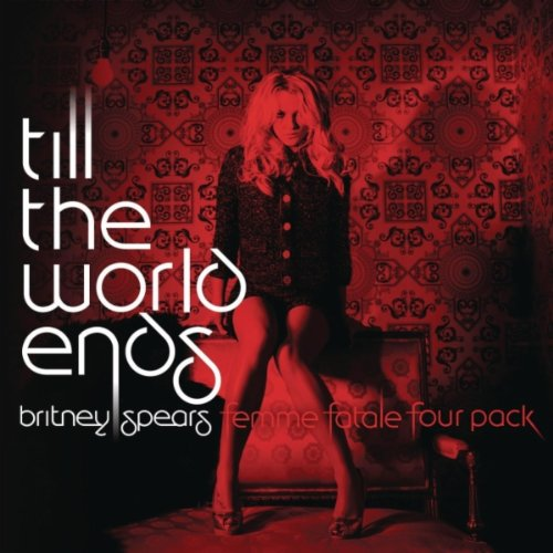 Offical: Britney Spears – Till the World Ends (The Femme Fatale Four Pack) iTunes plus AAC M4A  51AfLJODl5L._SS500_