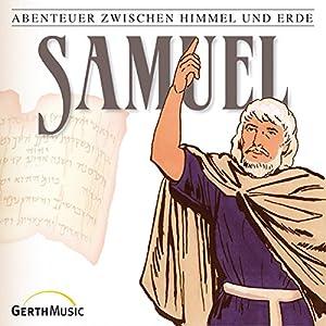 Samuel (Abenteuer zwischen Himmel und Erde 9) Hörspiel