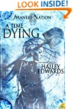 A Time of Dying (Araneae Nation) Book Three