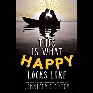 This Is What Happy Looks Like | [Jennifer E. Smith]