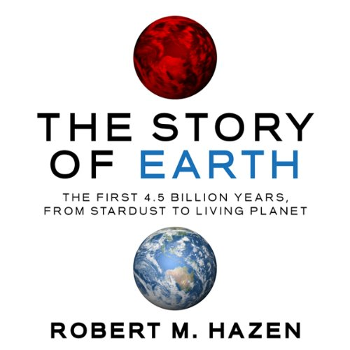 The Story Of Earth The First 4 5 Billion Years From