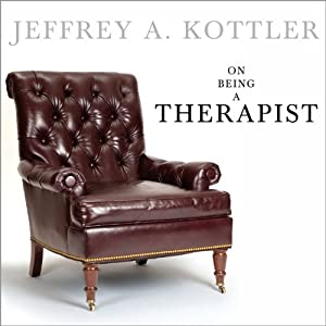 On Being a Therapist | [Jeffrey A. Kottler]