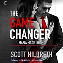 The Game Changer: Mafia Made, Book 2 Audiobook by Scott Hildreth Narrated by Elizabeth Hart, Jeremy York