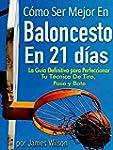 C�mo Ser Mejor en Baloncesto en 21 d�...
