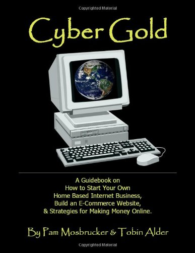 Cyber gold a guidebook on how to start your own home for Website to build your own house