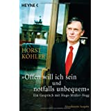 """""""Offen will ich sein und notfalls unbequem"""": Ein Gespr�ch mit Hugo M�ller-Voggvon """"Horst K�hler"""""""