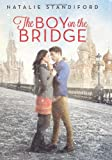 The Boy on the Bridge (0545334810) by Standiford, Natalie