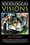 img - for Sociological Visions: With Essays from Leading Thinkers of our Time (Phenomenology and Existential) book / textbook / text book