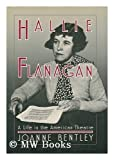 Hallie Flanagan: A Life in the Theatre