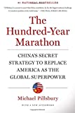 The Hundred-Year Marathon: China s Secret Strategy to Replace America as the Global Superpower