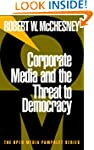 Corporate Media and the Threat to Dem...