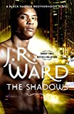 The Shadows: Number 13 in series (Black Dagger Brotherhood Series)