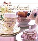 Victoria The Essential Tea Companion: Favorite Menus for Tea Parties and Celebrations