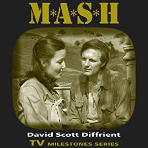 M*A*S*H: TV Milestones | [David Scott Diffrient]