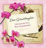 Dear Granddaughter: Life Lessons from Your Grandmother (061554102X) by Judy Smith