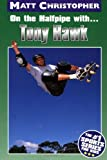 On the Halfpipe with Tony Hawk (0316142239) by Matt Christopher