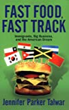 img - for Fast Food, Fast Track: Immigrants, Big Business, And The American Dream book / textbook / text book