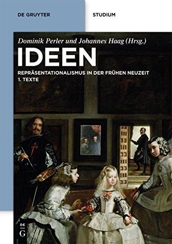 Ideen: Repräsentationalismus in der frühen Neuzeit. Texte und Kommentare (de Gruyter Studienbuch) (German Edition)