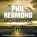 Highbridge | Phil Redmond