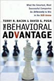 img - for Behavioral Advantage, The: What the Smartest, Most Successful Companies Do Differently to Win in the B2B Arena book / textbook / text book