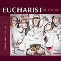 Eucharist (       UNABRIDGED) by Robert Barron Narrated by Robert Barron