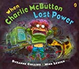 When Charlie Mcbutton Lost Power (0142408573) by Collins, Suzanne / Lester, Mike (Illustrator)