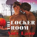 The Locker Room (       UNABRIDGED) by Amy Lane Narrated by Sean Crisden