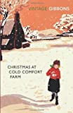 Christmas at Cold Comfort Farm (Vintage Classics) by Gibbons. Stella ( 2011 ) Paperback Gibbons. Stella