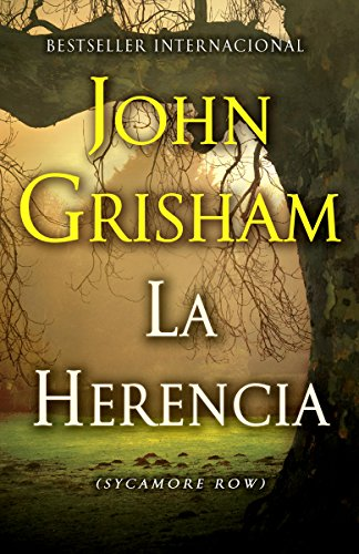 John Grisham - La herencia: (Syamore Row--Spanish edition)