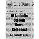 Anabolic Steroids Special Edition - The Daily - 10 Anabolic Steroid News Releases - Get the Truth Inside...