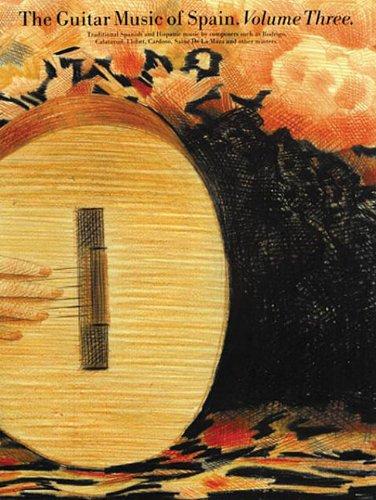 GUITAR MUSIC OF SPAIN V.3 (Classical Guitar Series, 3)
