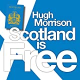 Scotland is Free