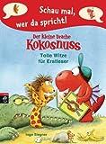 Schau mal, wer da spricht - Der kleine Drache Kokosnuss - Tolle Witze f�r Erstleser: Band 3 (Schau mal, wer da spricht: Drache Kokosnuss)