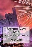 Empire Day: 2012: A Sten Celebration (0615620337) by Cole, Allan