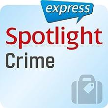 Spotlight express - Reisen: Wortschatz-Training Englisch - Kriminalität (       ungekürzt) von  div. Gesprochen von:  div.