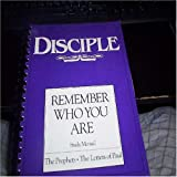 img - for Disciple: Remember Who You Are (Study Manual: The Prophets; The Letters of Paul) book / textbook / text book