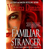 My Familiar Stranger: An epic contemporary romance. (Knights of Black Swan Book 1) ~ Victoria Danann