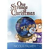 One Strange Christmas (A Christmas book for children) ~ Nicola Palmer