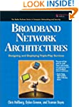 Broadband Network Architectures: Desi...