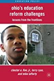 Ohio's Education Reform Challenges: Lessons from the Frontlines (Education Policy) (0230106978) by Finn, Chester E.