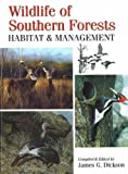 Wildlife of Southern Forests: Habitat & Management (0888394977) by Dickson, James