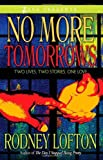 No More Tomorrows: Two Lives, Two Stories, One Love (Zane Presents) [Paperback] [2009] (Author) Rodney Lofton