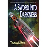 A Sword Into Darkness ~ Thomas A. Mays