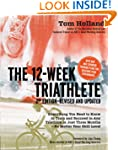 The 12 Week Triathlete, 2nd Edition-R...